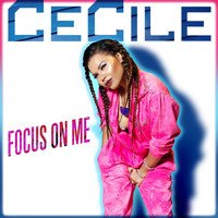 Cecile - Focus on Me