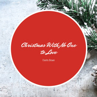 Charles Brown - Christmas With No One to Love