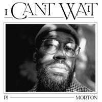 PJ Morton - I Can't Wait