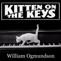 William Ogmundson - Kitten on the Keys