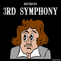 Ludwig van Beethoven - 3rd Symphony (Remastered)