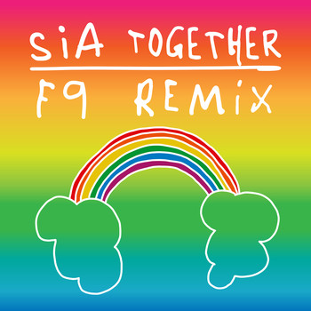 Sia - Together (F9 Remixes)