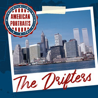 The Drifters - American Portraits: The Drifters