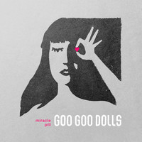 The Goo Goo Dolls - Miracle Pill (Deluxe)