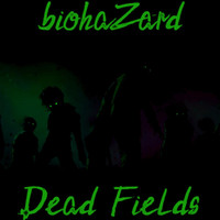 Biohazard - Dead Fields (Explicit)