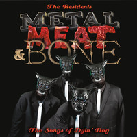 The Residents - Metal, Meat & Bone: The Songs Of Dyin' Dog