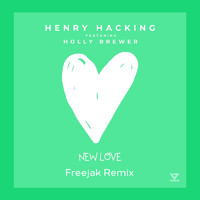Henry Hacking - New Love (feat. Holly Brewer) [Freejak Remix]