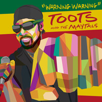 Toots And The Maytals - Warning Warning