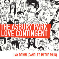 The Asbury Park Love Contingent - Lay Down (Candles in the Rain)