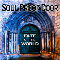 Soul Proof Door - Fate of the World
