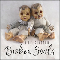 RICK SHAFFER - Broken Souls