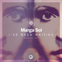 Marga Sol - I've Been Waiting