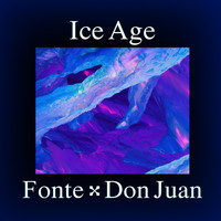 Fonte - Ice Age (feat. Don Juan)