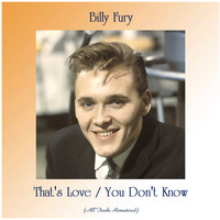 Billy Fury - That's Love / You Don't Know (All Tracks Remastered)
