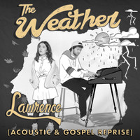 Lawrence - The Weather (Acoustic & Gospel Reprise)