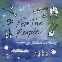 Cantor Risa Wallach and Friends - For the People