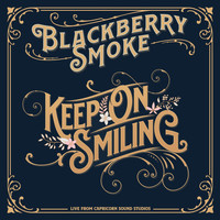 Blackberry Smoke - Keep On Smiling