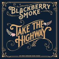 Blackberry Smoke - Take The Highway