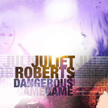 Juliet Roberts - Dangerous Game