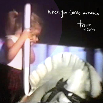 Terra Naomi - When You Come Around