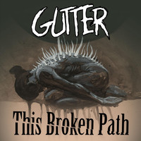 Gutter - This Broken Path