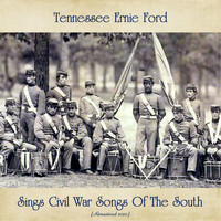Tennessee Ernie Ford - Tennessee Ernie Ford Sings Civil War Songs Of The South (Remastered 2020)