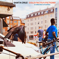 Santa Cruz - Cold Facts and Fictions (A Collection of Rarities)