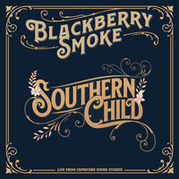 Blackberry Smoke - Southern Child