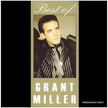 Grant Miller - Best Of Grant Miller (Greatest Hits & More)