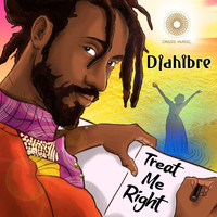 Djahibre - Treat Me Right