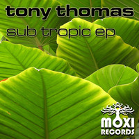 Tony Thomas - Sub Tropic EP