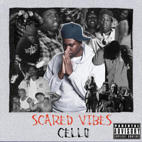 Cello - Scared Vibes (Explicit)