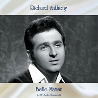 Richard Anthony - Belle Maman (All Tracks Remastered)