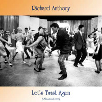 Richard Anthony - Let's Twist Again (Remastered 2020)