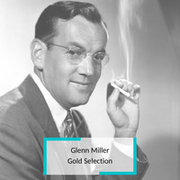 Glenn Miller - Glenn Miller - Gold Selection