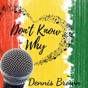 Dennis Brown - Don't Know Why