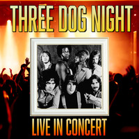 Three Dog Night - Live in Concert