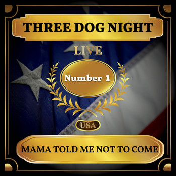 Three Dog Night - Mama Told Me Not to Come (Billboard Hot 100 - No 1)