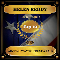 Helen Reddy - Ain't No Way To Treat a Lady (Billboard Hot 100 - No 8)