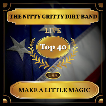 The Nitty Gritty Dirt Band - Make a Little Magic (Billboard Hot 100 - No 25)