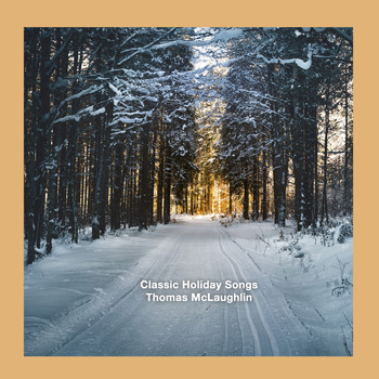 Thomas McLaughlin - Classic Holiday Piano Songs