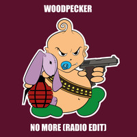Woodpecker - No More (Radio Edit [Explicit])