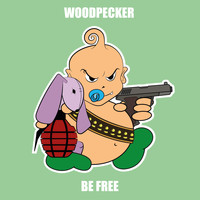 Woodpecker - Be Free