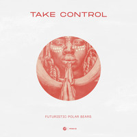 Futuristic Polar Bears - Take Control
