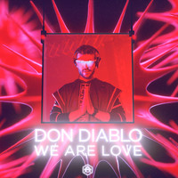 Don Diablo - We Are Love