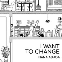 Nana Adjoa - I Want To Change