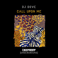 DJ Dove - Call Upon Me