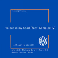 Thabang Phaleng - .voices in my heaD (feat. Komplexity)