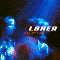 Loner - Into Midnight