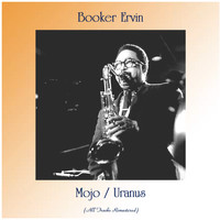 Booker Ervin - Mojo / Uranus (All Tracks Remastered)